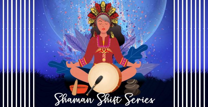 Shaman Shift Webinar Series