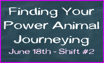 Finding Your Power Animal Journeying